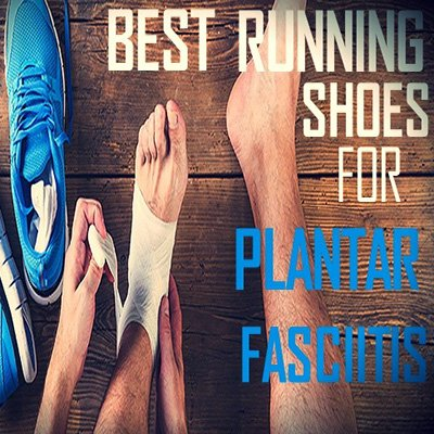 Worst Running Shoes For Plantar Fasciitis