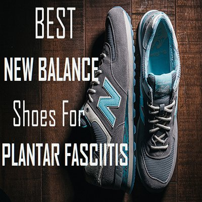 Best New Balance Walking Shoes Plantar Fasciitis