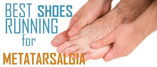 best running shoes for metatarsalgia ball of foot pain