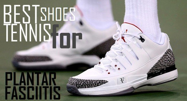 best-tennis-shoes-for-plantar-fasciitis-