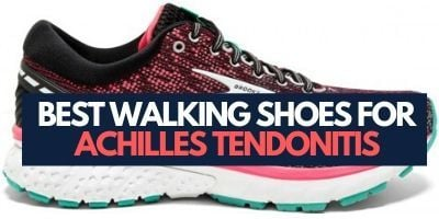 16 Best Walking Shoes for Achilles