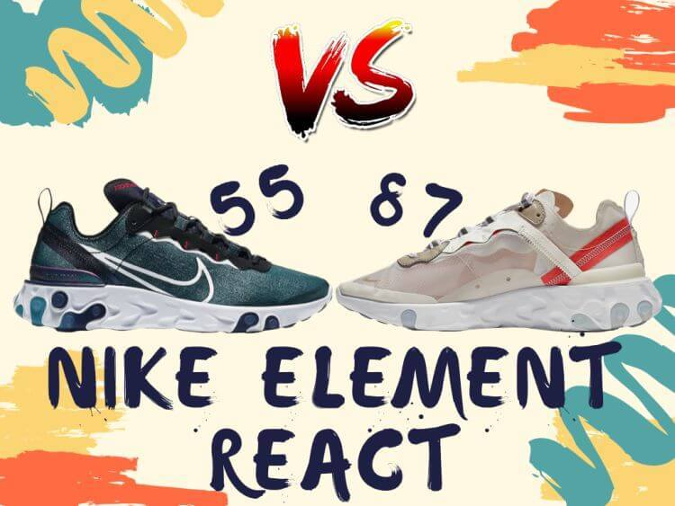 Nike Element React 55 vs 87 Sneakers