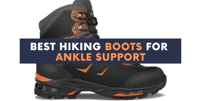 best-hiking-boots-for-ankle-support