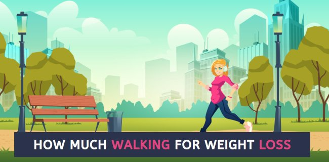 how-much-walking-for-weight-loss