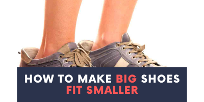 how-to-make-big-shoes-fit-smaller