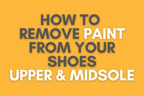 how-to-remove-paint-from-shoes