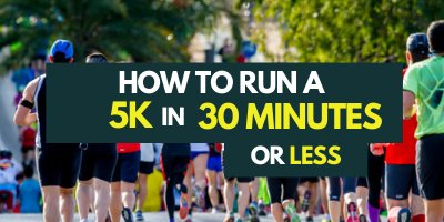 how-to-run-a-5k-in-30-minutes