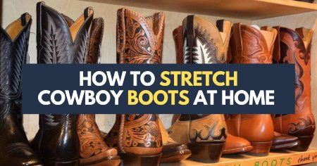 how-to-stretch-cowboy-boots-at-home