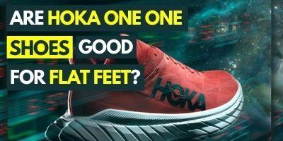 are-hoka-shoes-good-for-flat-feet